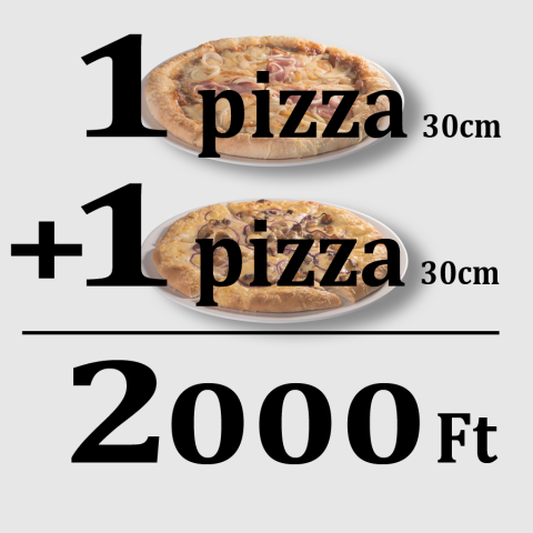 1+1 pizza= 2000 Ft